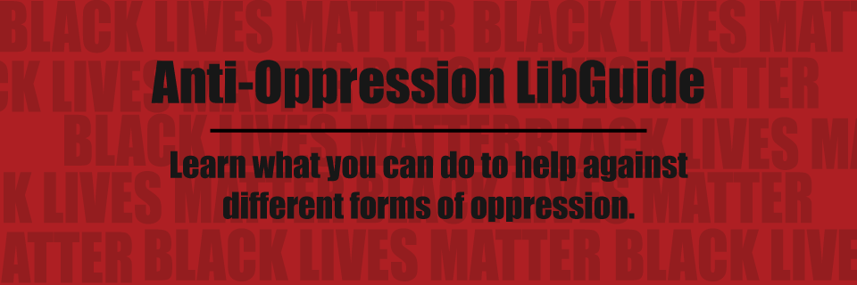 Anti-Oppression Libguide